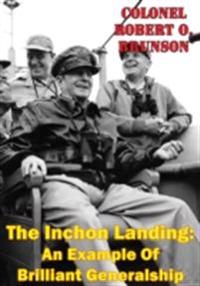 Inchon Landing: An Example Of Brilliant Generalship