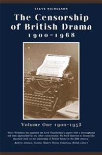 Censorship of British Drama 1900-1968 Volume 1