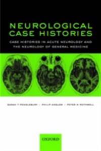 Neurological Case Histories: Case Histories in Acute Neurology and the Neurology of General Medicine