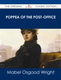 Poppea of the Post-Office - The Original Classic Edition