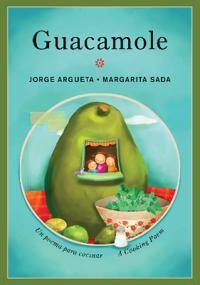 Guacamole: Un Poema Para Cocinar / A Cooking Poem