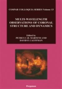 Multi-Wavelength Observations of Coronal Structure and Dynamics