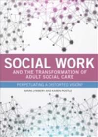 Social work and the transformation of adult social care