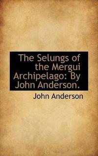 The Selungs of the Mergui Archipelago