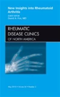 New Insights into Rheumatoid Arthritis, An Issue of Rheumatic Disease Clinics - E-Book