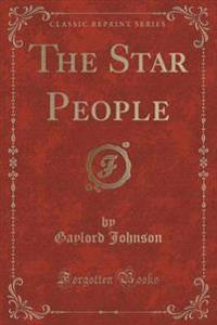 The Star People (Classic Reprint)