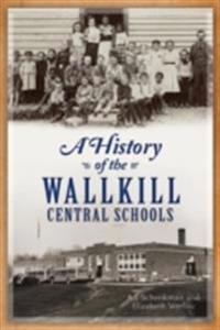 History of the Wallkill Central Schools