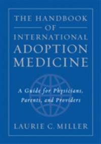 Handbook of International Adoption Medicine: A Guide for Physicians, Parents, and Providers