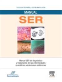 Manual SER de diagnostico y tratamiento de las enfermedades reumaticas autoinmunes sistemicas
