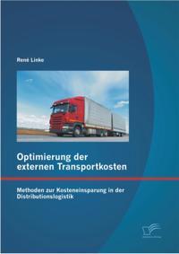 Optimierung der externen Transportkosten: Methoden zur Kosteneinsparung in der Distributionslogistik