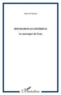 Mouhammad le genereux : le messager de l
