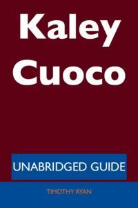Kaley Cuoco - Unabridged Guide
