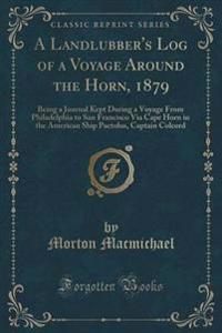A Landlubber's Log of a Voyage Around the Horn, 1879