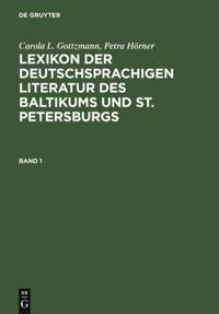 Lexikon der deutschsprachigen Literatur des Baltikums und St. Petersburgs