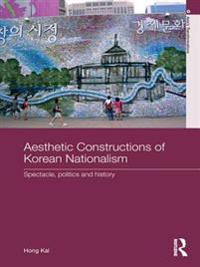 Aesthetic Constructions of Korean Nationalism