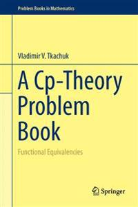A Cp-Theory Problem Book: Functional Equivalencies