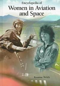 Encyclopedia of Women in Aviation and Space