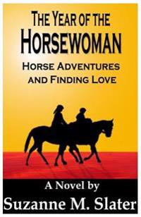 The Year of the Horsewoman: Horse Adventures & Finding Love