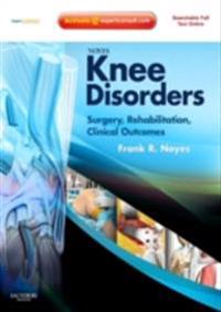 Noyes' Knee Disorders: Surgery, Rehabilitation, Clinical Outcomes E-Book