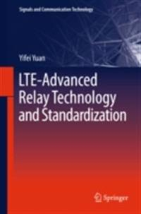 LTE-Advanced Relay Technology and Standardization