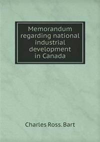 Memorandum Regarding National Industrial Development in Canada