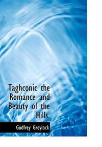 Taghconic the Romance and Beauty of the Hills.