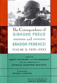 The Correspondence of Sigmund Freud and Sandor Ferenczi, Volume 3: 1920-1933