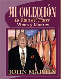 """Mi Coleccion Vinos y Licores: """"La Ruta del Placer"""""""