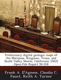 Preliminary Digital Geologic Maps of the Mariposa, Kingman, Trona, and Death Valley Sheets, California