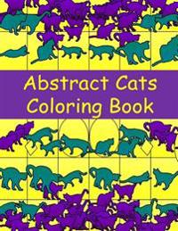 Abstract Cats Coloring Book: A Coloring Book for Cat-Loving Adults