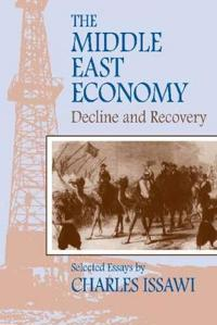 The Middle East Economy: Decline and Recovery: Selected Essays