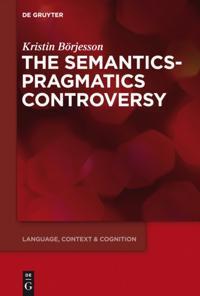 Semantics-Pragmatics Controversy