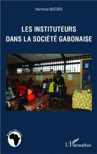 Les instituteurs dans la societe gabonaise