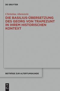 Die Basilius-Ubersetzung des Georg von Trapezunt in ihrem historischen Kontext