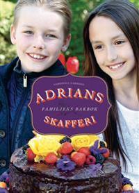 Adrians skafferi : familjens bakbok