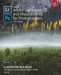 Adobe Lightroom CC and Photoshop CC for Photographers