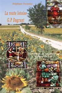 La Route Lotoise G.P Dagrant: Les Vitraux de Trente-Trois Eglises