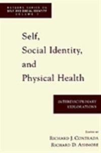 Self, Social Identity and Physical Health Interdisciplinary Explorations
