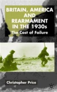 Britain, America and Rearmament in the 1930s