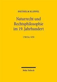 Naturrecht Und Rechtsphilosophie Im 19. Jahrhundert: Eine Bibliographie. 1780 Bis 1850