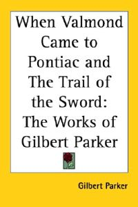 When Valmond Came To Pontiac And The Trail Of The Sword