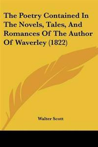 Poetry Contained In The Novels, Tales, And Romances Of The Author Of Waverley (1822)