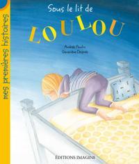 Sous le lit de Loulou