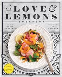 Love and lemons cookbook - an apple-to-zucchini celebration of impromptu co