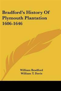 Bradford's History of Plymouth Plantation 1606-1646