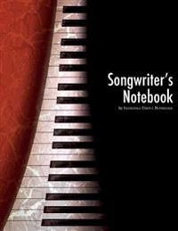 Songwriter's Notebook: For Musicians, Composers, Songwriters, and Lyricists