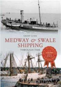 Medway & Swale Shipping Through Time