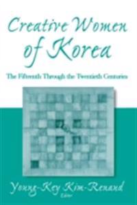 Creative Women of Korea: The Fifteenth Through the Twentieth Centuries