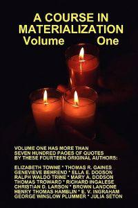 A Course in Materialization Volume One