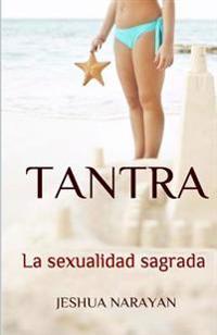 Tantra: La Sexualidad Sagrada